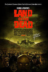 George A. Romero's Land of the Dead showtimes and tickets