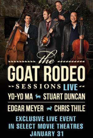 """Poster art for """"The Goat Rodeo Sessions LIVE featuring Yo-Yo Ma, Chris Thile, Edgar Meyer and Stuart Duncan."""""""