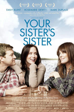 """Poster art for """"Your Sister's Sister."""""""