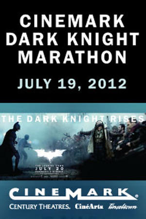 """Poster art for """"Cinemark Dark Knight Marathon."""""""