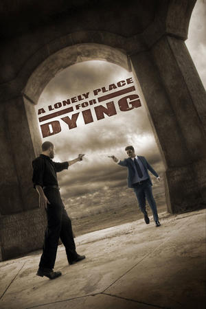 "Poster art for ""A Lonely Place for Dying."""