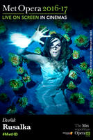 The Metropolitan Opera: Rusalka Encore showtimes and tickets