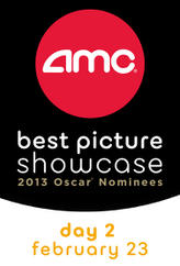 AMC Best Picture Showcase: 2013 Oscar® Nominees – Day 2 showtimes and tickets