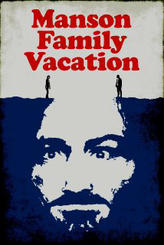 Manson Family Vacation showtimes and tickets
