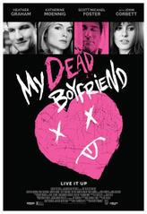 My Dead Boyfriend showtimes and tickets