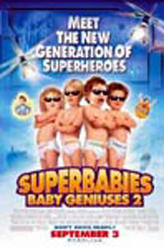 Superbabies: Baby Geniuses 2 showtimes and tickets