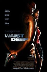 Waist Deep showtimes and tickets