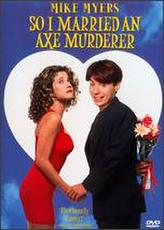 So I Married an Axe Murderer showtimes and tickets