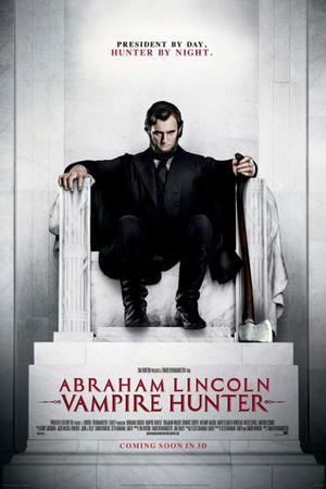 """Poster art for """"Abraham Lincoln: Vampire Hunter 3D."""""""