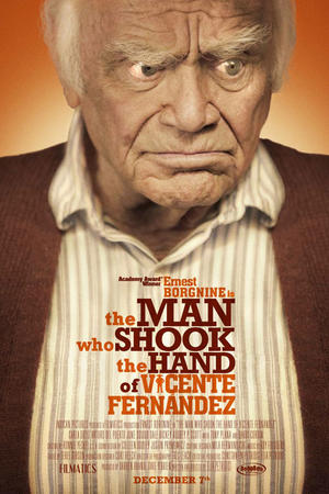 """Poster art for """"The Man Who Shook the Hand of Vincente Fernandez."""""""