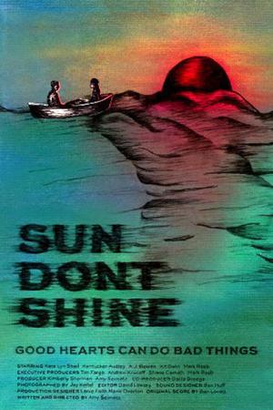 """Poster art for """"Sun Don't Shine."""""""