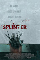 Poster art for &quot;Splinter.&quot;