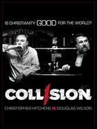 Poster art for &quot;Collision: Christopher Hitchens vs. Douglas Wilson.&quot; 