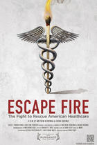 Poster art for &quot;Escape Fire: The Fight to Rescue American Healthcare.&quot;