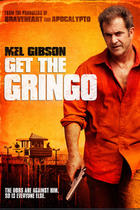 "Poster art for ""Get the Gringo."""