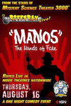 Poster art for &quot;Rifftrax Live: Manos The Hands of Fate.&quot;