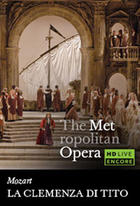 Poster art for &quot;The Metropolitan Opera: La Clemenza di Tito Encore.&quot;