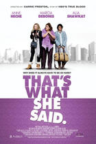 Poster art for &quot;That&#39;s What She Said.&quot;