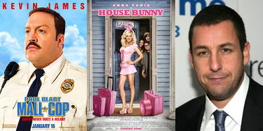 &quot;Paul Blart: Mall Cop,&quot; &quot;The House Bunny&quot; - Adam Sandler