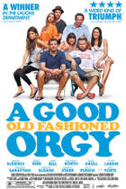 "Poster art for ""A Good Old Fashioned Orgy."""