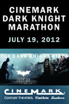 "Poster art for ""Cinemark Dark Knight Marathon."""