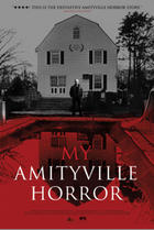 "Poster art for ""My Amityville Horror."""
