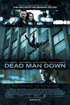 "Poster art for ""Dead Man Down."""