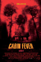"Poster art for ""Cabin Fever."""