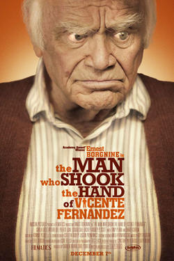 "Poster art for ""The Man Who Shook the Hand of Vincente Fernandez."""