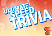 Ultimate Speed Trivia