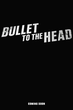 "Teaser poster for ""Bullet to the Head."""