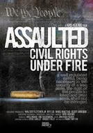 Poster for Assaulted: Civil Rights Under Fire