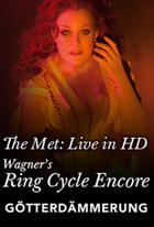 "Poster art for ""Gotterdammerung: Met Opera Ring cycle Encore."""