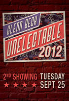 "Poster art for ""Glenn Beck Unelectable 2012 2nd Showing."""