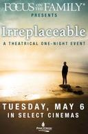 Poster for Focus on the Family presents Irreplaceable