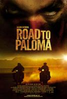 Road to Paloma showtimes and tickets