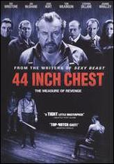 44 Inch Chest showtimes and tickets