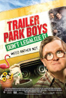 Trailer Park Boys: Don't Legalize It showtimes and tickets