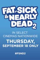 Fat, Sick & Nearly Dead 2 showtimes and tickets