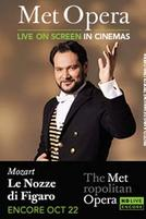 The Metropolitan Opera: Le Nozze di Figaro Encore showtimes and tickets