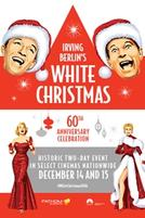 White Christmas 60th Anniversary showtimes and tickets