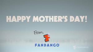 Happy Mother's Day From Fandango!