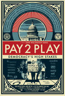 Pay 2 Play: Democracy's High Stakes showtimes and tickets