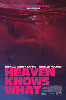 Heaven Knows What showtimes and tickets