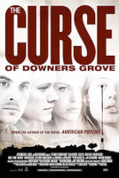 The Curse of Downers Grove showtimes and tickets
