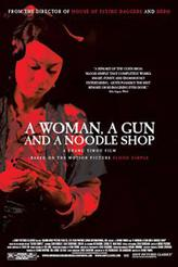 A Woman, a Gun and a Noodle Shop showtimes and tickets