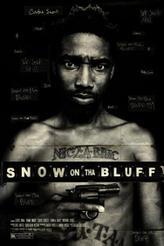 Snow on Tha Bluff showtimes and tickets