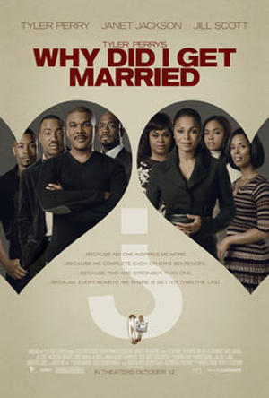 """Poster art for Tyler Perry's """"Why Did I Get Married?"""""""