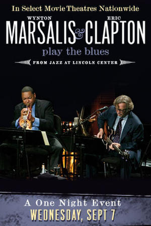 """Poster art for """"Wynton Marsalis and Eric Clapton Play the Blues."""""""
