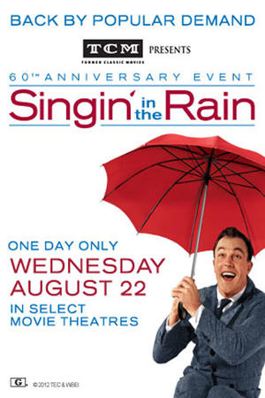 """Poster art for """"TCM Presents Singin' in the Rain 60th Anniversary Event Encore."""""""